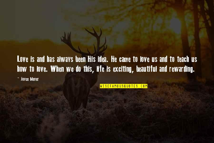 Idea Quotes By Joyce Meyer: Love is and has always been His idea.