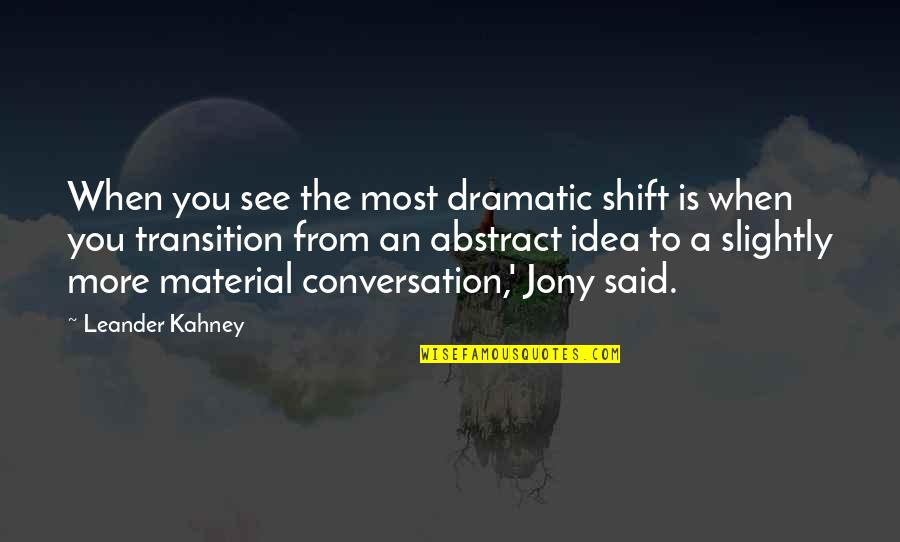 Idea Quotes By Leander Kahney: When you see the most dramatic shift is