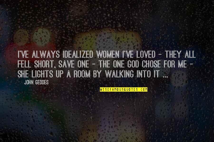 Idealized Love Quotes By John Geddes: I've always idealized women I've loved - they