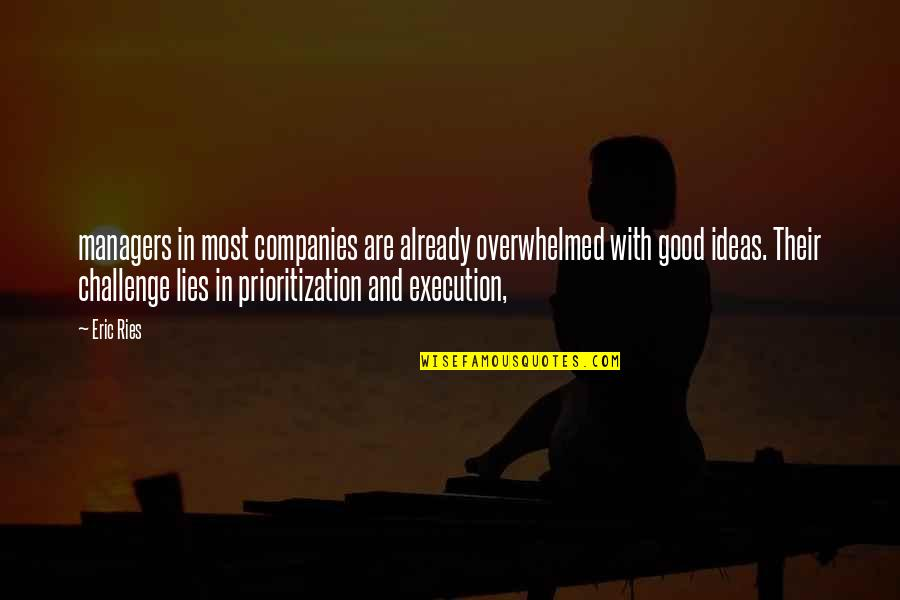 Ideas And Execution Quotes By Eric Ries: managers in most companies are already overwhelmed with