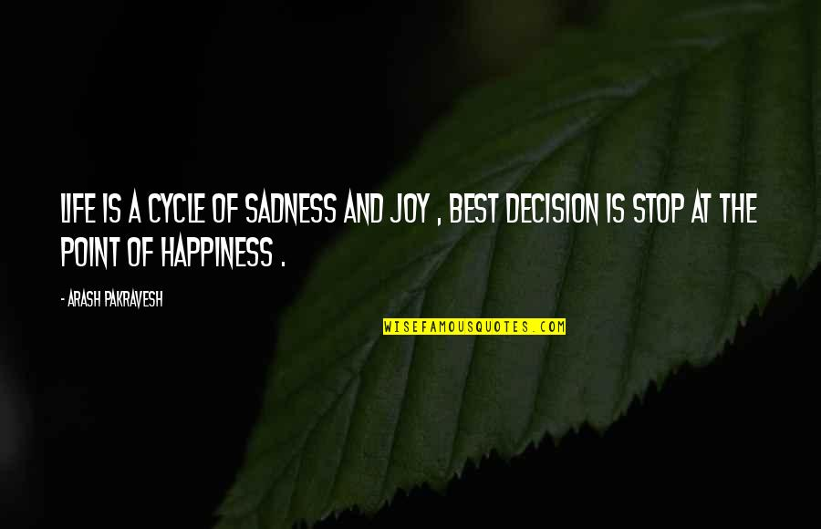 Ideas For Headstone Quotes By Arash Pakravesh: Life is a cycle of sadness and joy