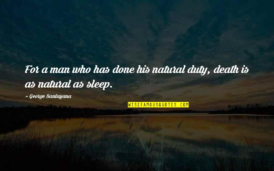 Ideas For Headstone Quotes By George Santayana: For a man who has done his natural