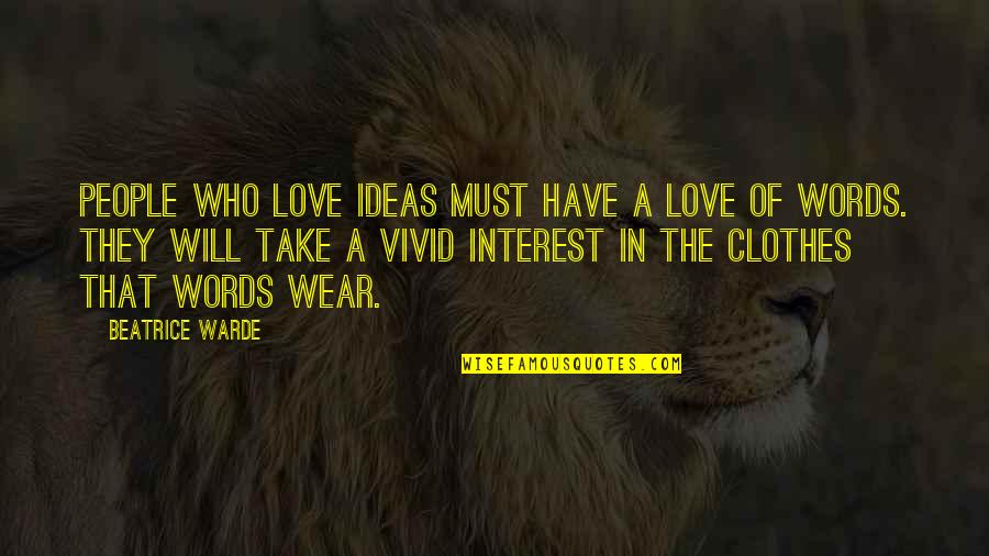 Ideas For Love Quotes By Beatrice Warde: People who love ideas must have a love