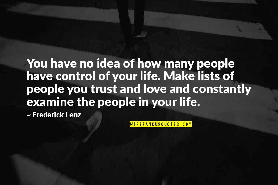 Ideas For Love Quotes By Frederick Lenz: You have no idea of how many people