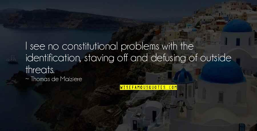 Identification Quotes By Thomas De Maiziere: I see no constitutional problems with the identification,