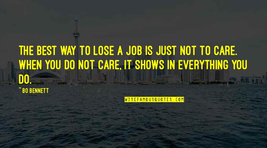 Identitas Quotes By Bo Bennett: The best way to lose a job is