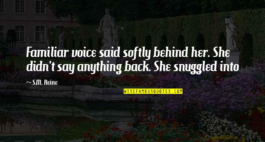 Identitas Quotes By S.M. Reine: Familiar voice said softly behind her. She didn't
