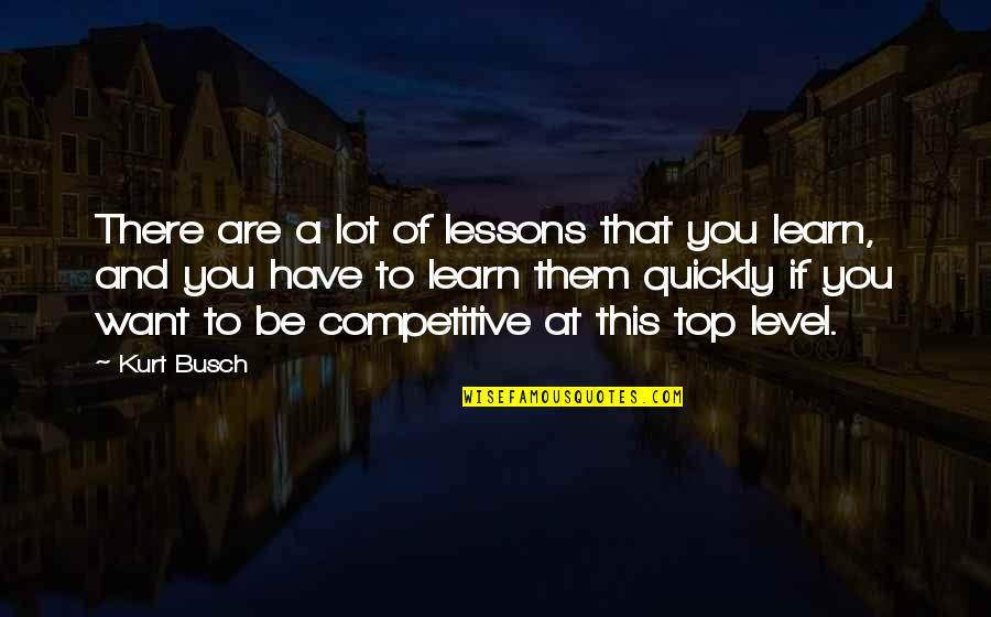 Idi Amin Uganda Quotes By Kurt Busch: There are a lot of lessons that you