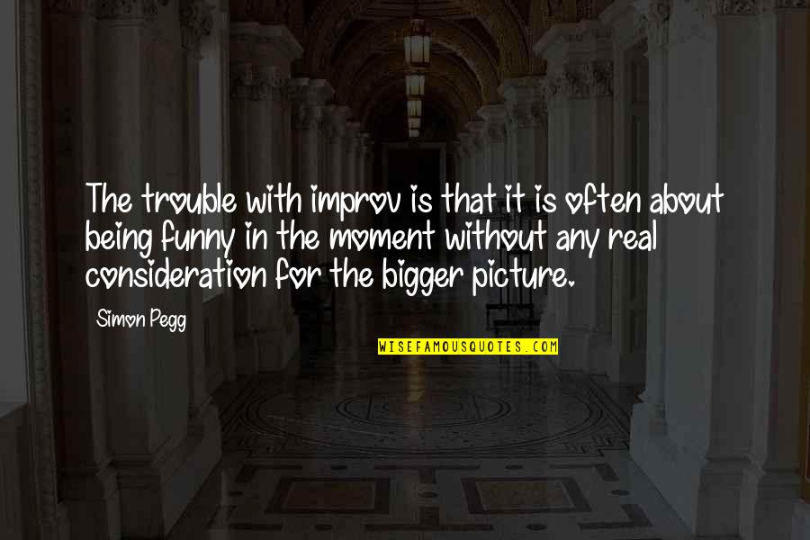 Idi Amin Uganda Quotes By Simon Pegg: The trouble with improv is that it is