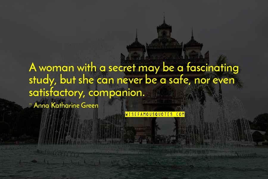 Idioma Quotes By Anna Katharine Green: A woman with a secret may be a