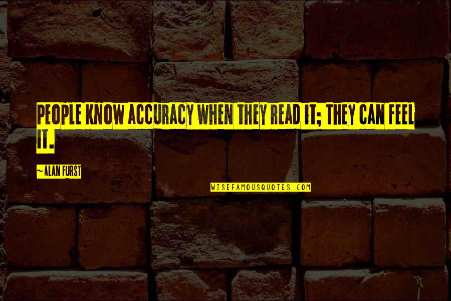 Idiot Abroad Brazil Quotes By Alan Furst: People know accuracy when they read it; they