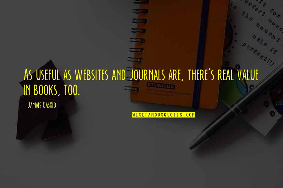 Idiot Abroad Brazil Quotes By Jamais Cascio: As useful as websites and journals are, there's