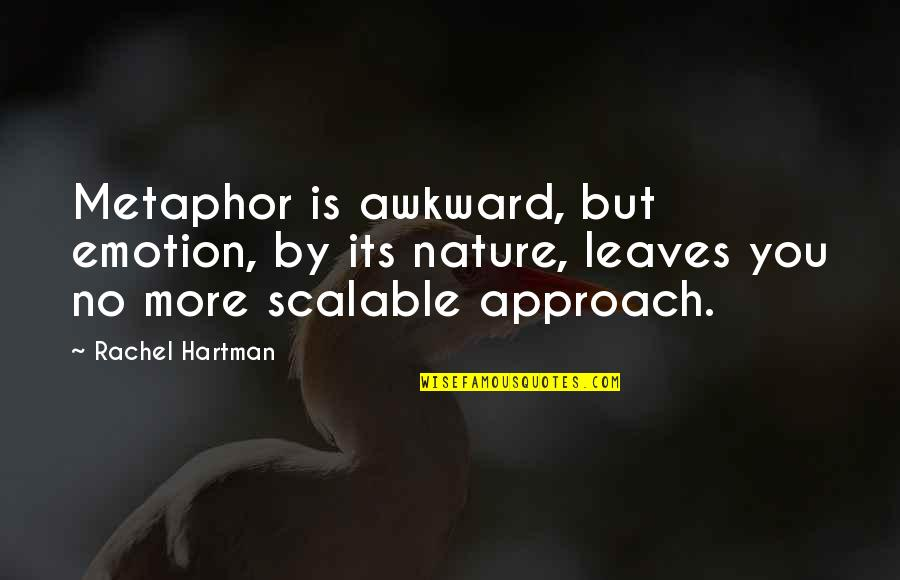 Idiot Abroad Brazil Quotes By Rachel Hartman: Metaphor is awkward, but emotion, by its nature,