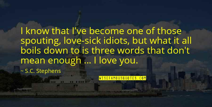 Idiots In Love Quotes By S.C. Stephens: I know that I've become one of those