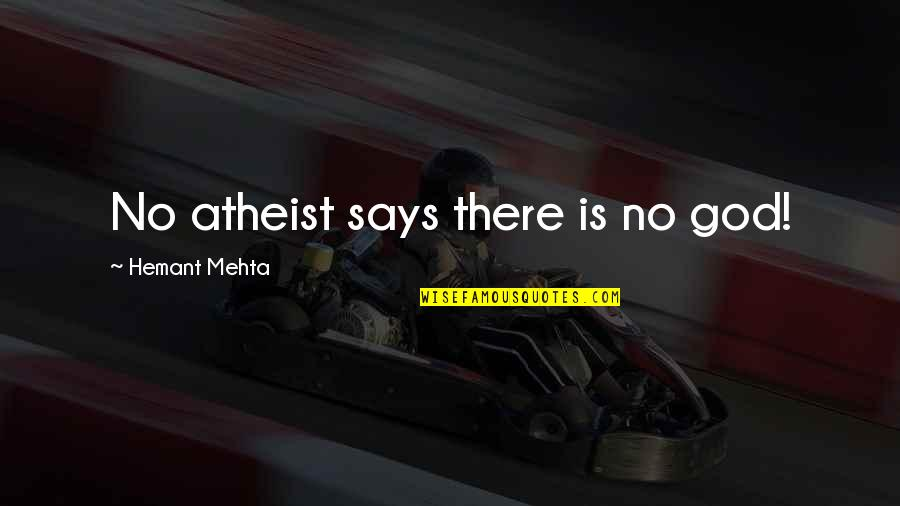 If A Man Cries Quotes By Hemant Mehta: No atheist says there is no god!