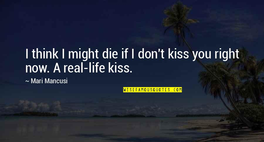 If I Die Love Quotes By Mari Mancusi: I think I might die if I don't