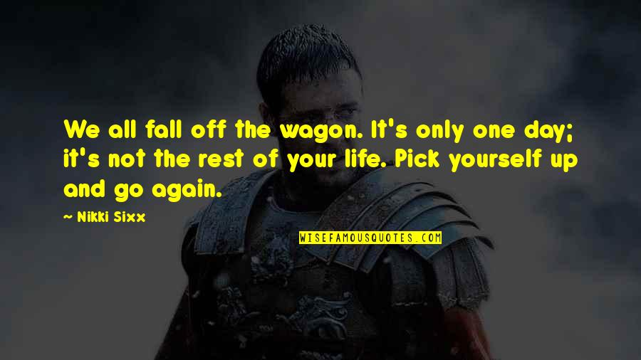 If I Fall For You Quotes By Nikki Sixx: We all fall off the wagon. It's only