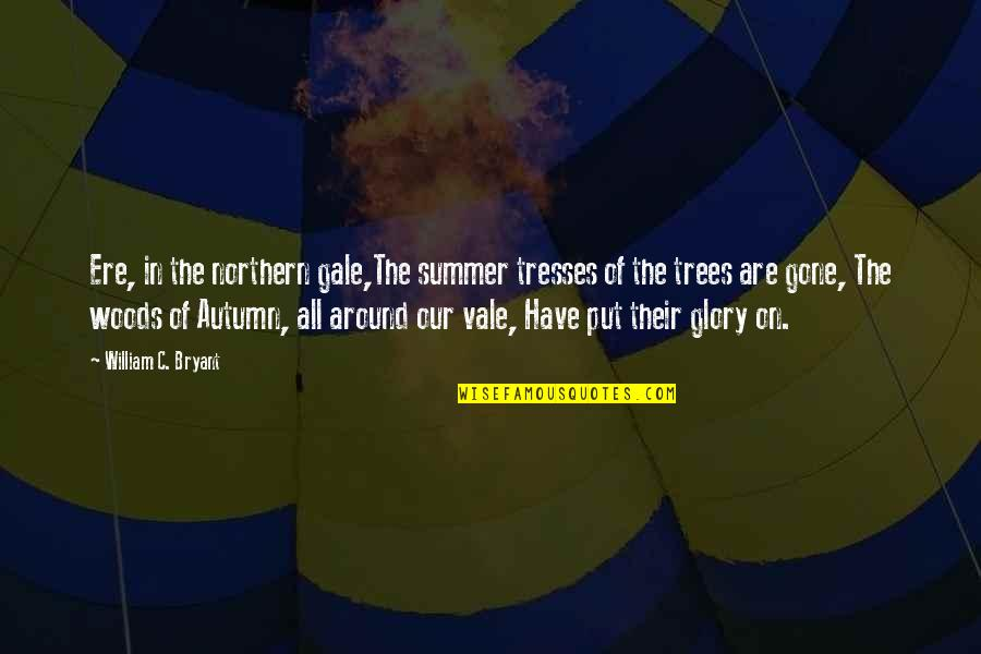 If I Fall For You Quotes By William C. Bryant: Ere, in the northern gale,The summer tresses of