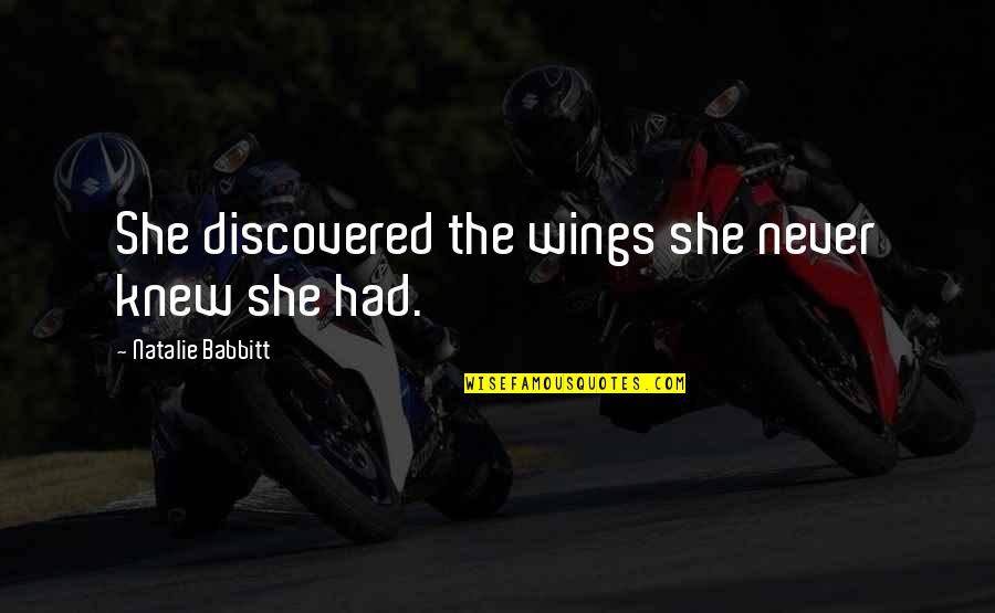 If I Had Wings Quotes By Natalie Babbitt: She discovered the wings she never knew she