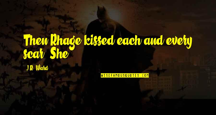 If I Kissed You Quotes By J.R. Ward: Then Rhage kissed each and every scar. She