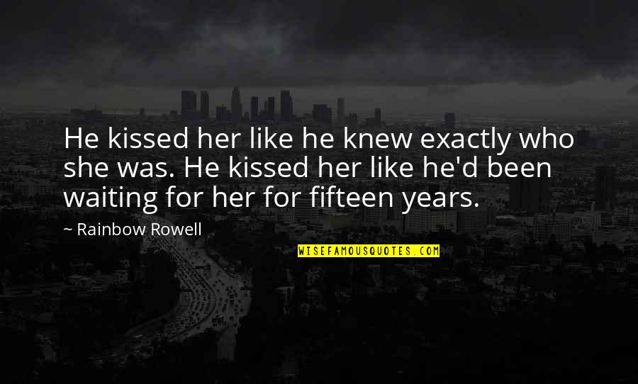 If I Kissed You Quotes By Rainbow Rowell: He kissed her like he knew exactly who