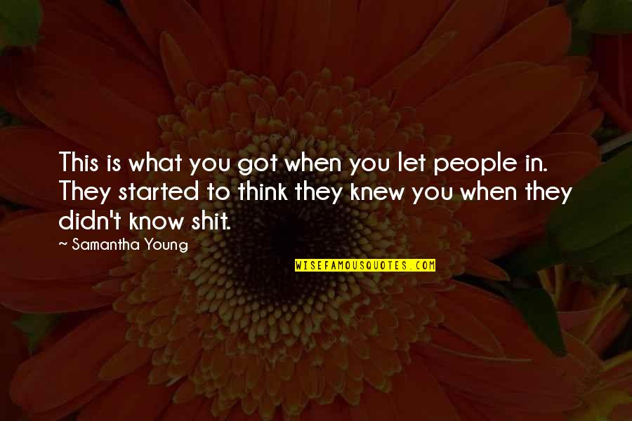 If I Knew Now What I Didn Know Then Quotes By Samantha Young: This is what you got when you let