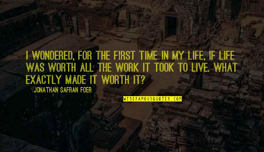 If I Was Worth It Quotes By Jonathan Safran Foer: I wondered, for the first time in my