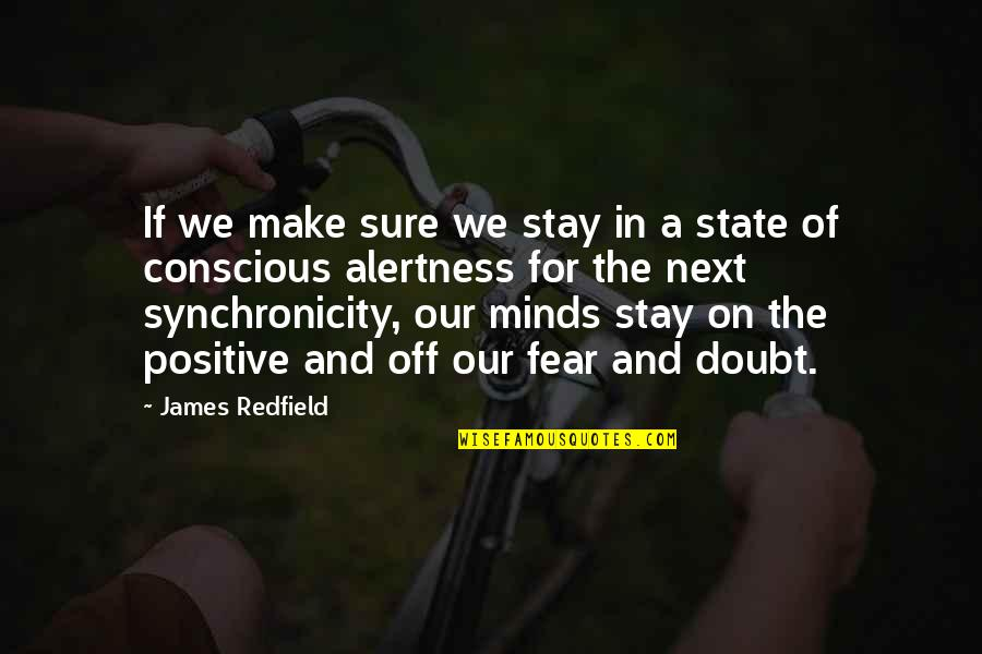If In Doubt Quotes By James Redfield: If we make sure we stay in a