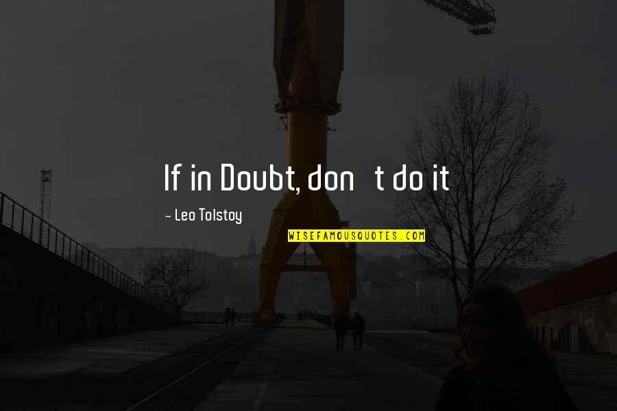 If In Doubt Quotes By Leo Tolstoy: If in Doubt, don't do it