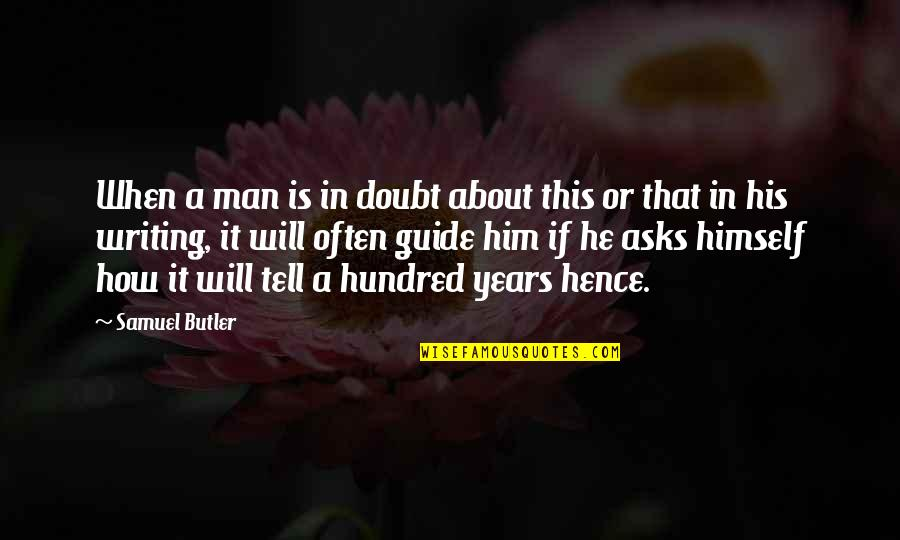 If In Doubt Quotes By Samuel Butler: When a man is in doubt about this