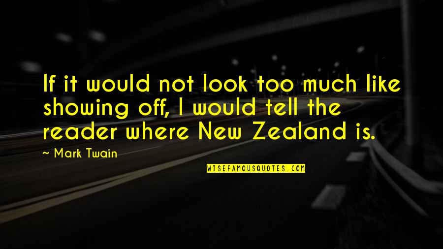 If It Looks Like Quotes By Mark Twain: If it would not look too much like