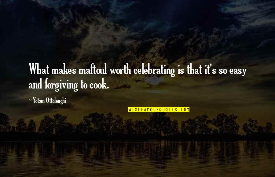 If It's Easy It's Not Worth Quotes By Yotam Ottolenghi: What makes maftoul worth celebrating is that it's