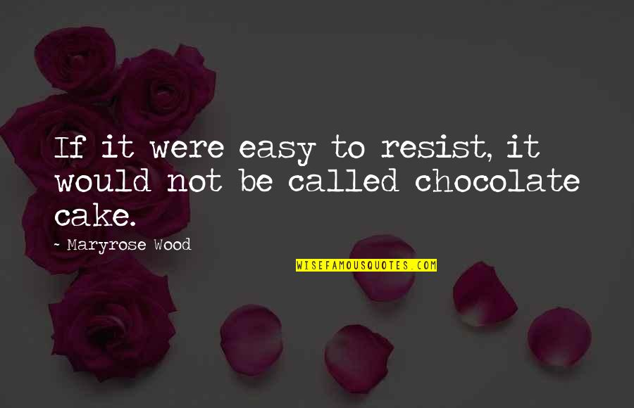 If It's Not Easy Quotes By Maryrose Wood: If it were easy to resist, it would