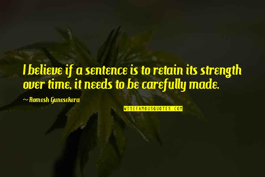 If Its Over Quotes By Romesh Gunesekera: I believe if a sentence is to retain