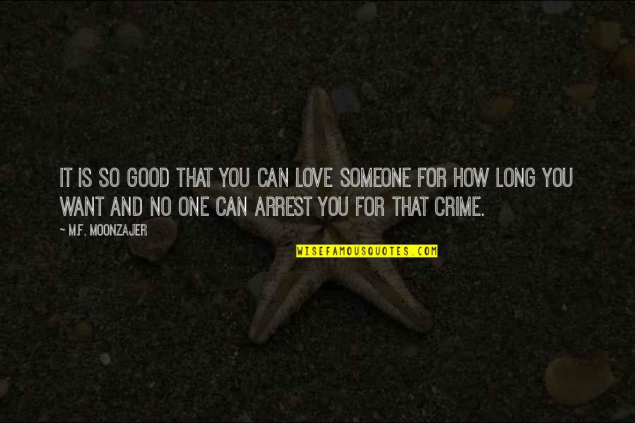 If Loving You Is A Crime Quotes By M.F. Moonzajer: It is so good that you can love