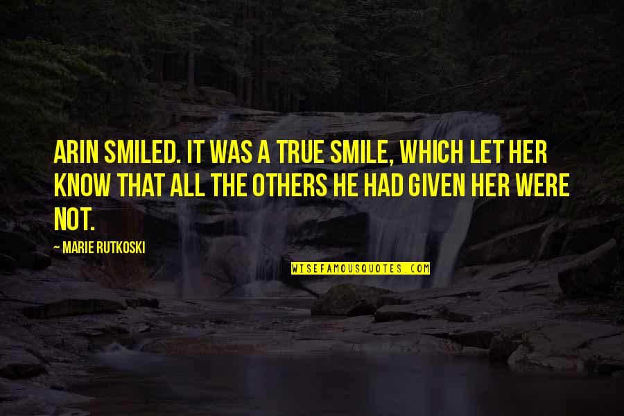 If Loving You Is A Crime Quotes By Marie Rutkoski: Arin smiled. It was a true smile, which