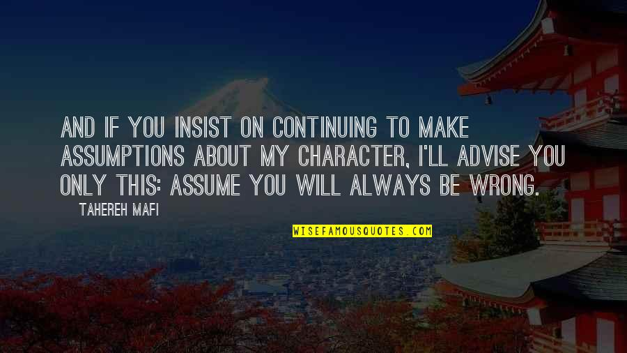If Loving You Is A Crime Quotes By Tahereh Mafi: And if you insist on continuing to make