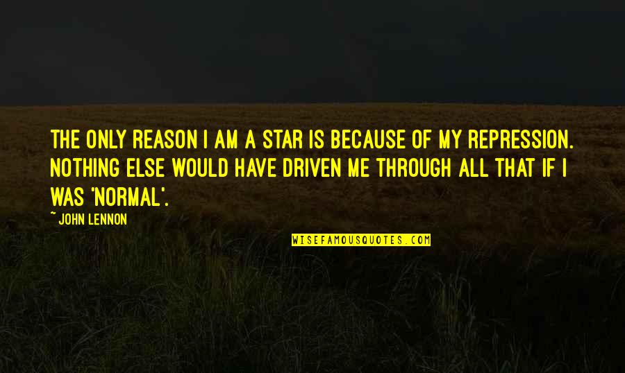 If Nothing Else Quotes By John Lennon: The only reason I am a star is