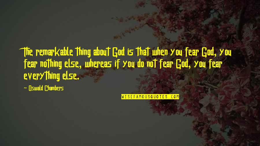 If Nothing Else Quotes By Oswald Chambers: The remarkable thing about God is that when