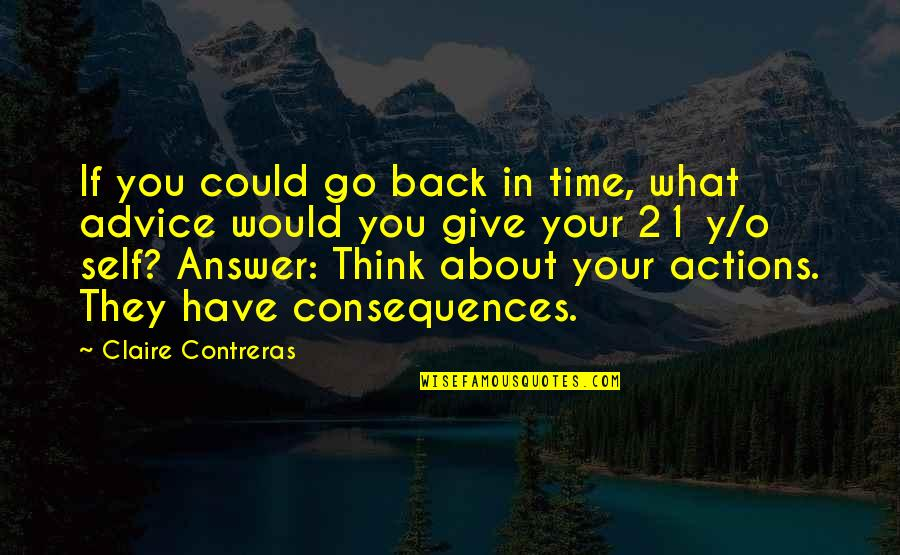 If Only I Could Go Back Quotes By Claire Contreras: If you could go back in time, what