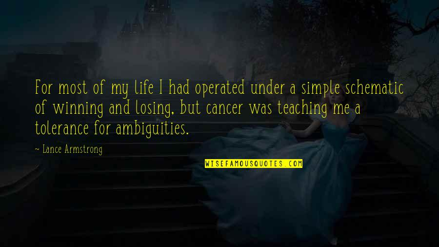If Only Life Was Simple Quotes By Lance Armstrong: For most of my life I had operated