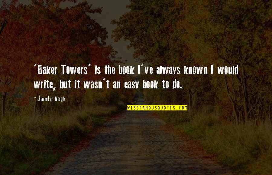 If She Loves You She Will Come Back Quotes By Jennifer Haigh: 'Baker Towers' is the book I've always known