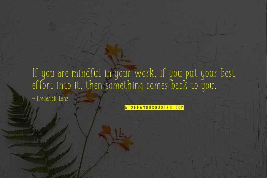 If Something Comes Back To You Quotes By Frederick Lenz: If you are mindful in your work, if
