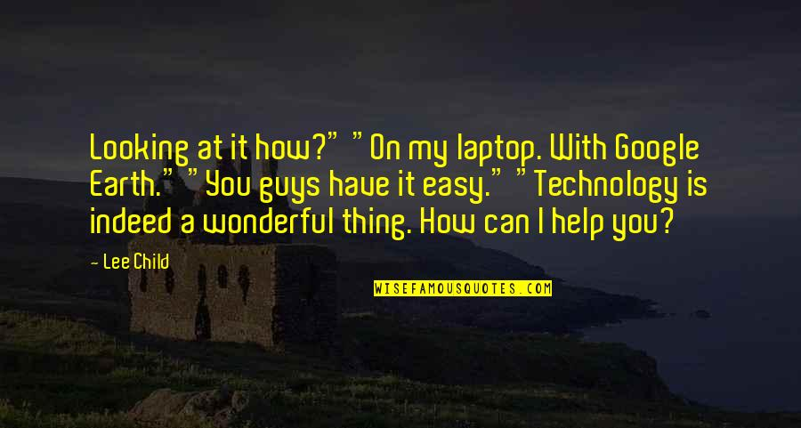 """If Something Comes Back To You Quotes By Lee Child: Looking at it how?"""" """"On my laptop. With"""