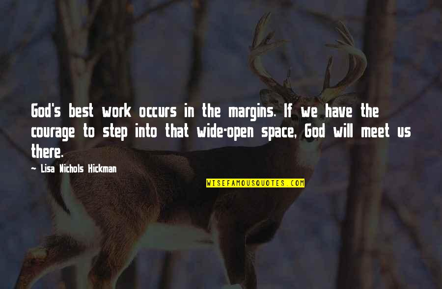 If We Meet Quotes By Lisa Nichols Hickman: God's best work occurs in the margins. If