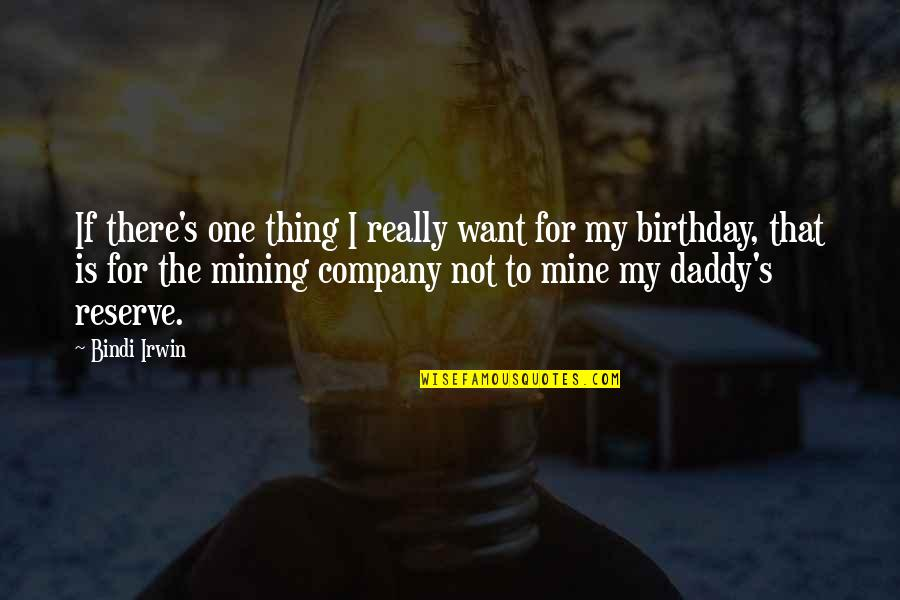If You Are Mine Quotes By Bindi Irwin: If there's one thing I really want for