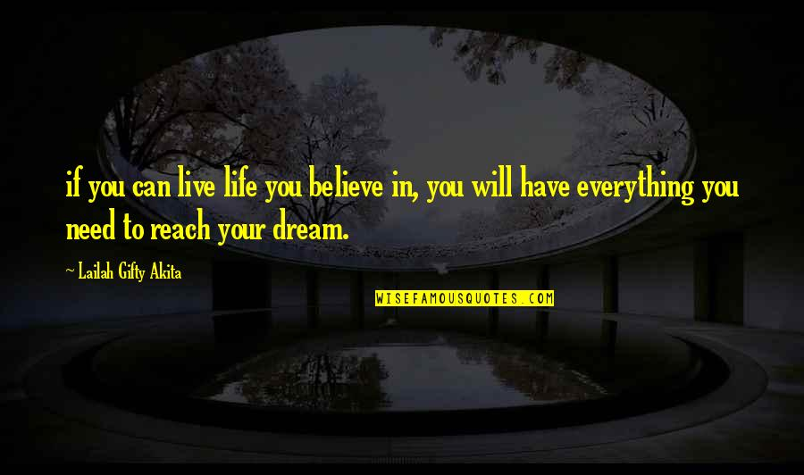 If You Believe Yourself Quotes By Lailah Gifty Akita: if you can live life you believe in,