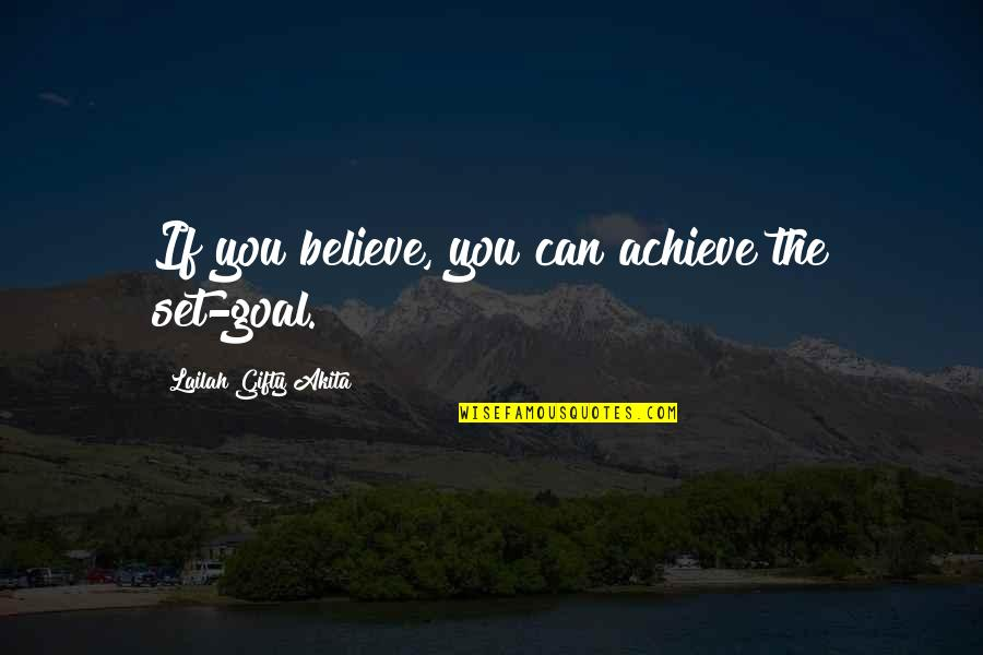 If You Believe Yourself Quotes By Lailah Gifty Akita: If you believe, you can achieve the set-goal.