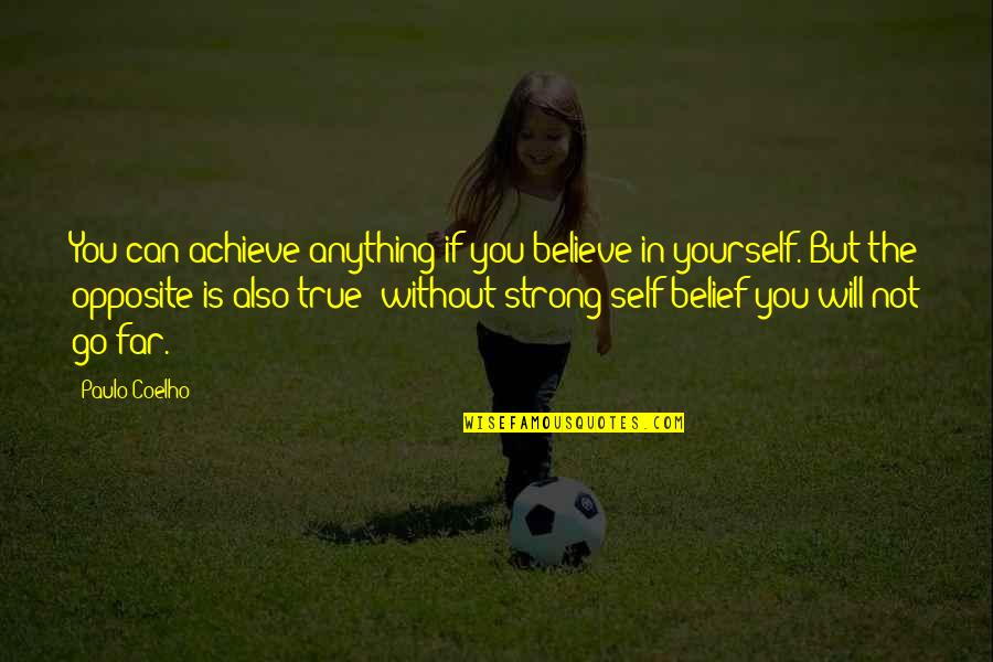 If You Believe Yourself Quotes By Paulo Coelho: You can achieve anything if you believe in