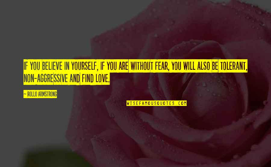 If You Believe Yourself Quotes By Rollo Armstrong: If you believe in yourself, if you are